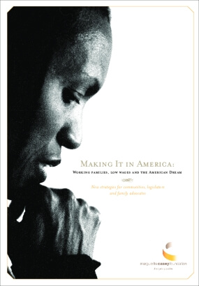 Making it in America: Working Families, Low Wages, and the American Dream