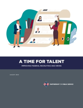 A Time for Talent: Improving Federal Recruiting and Hiring